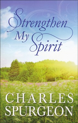 Strengthen My Spirit  -     By: Charles Spurgeon