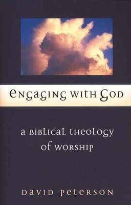 Engaging with God : A Biblical Theology of Worship  -     By: David Peterson