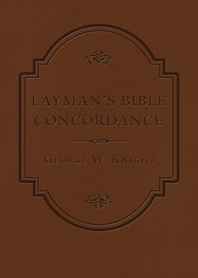 Layman's Bible Concordance  -     By: George W. Knight