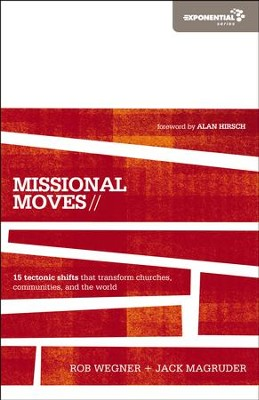 Missional Moves: 15 Tectonic Shifts that Transform Churches, Communities, and the World - eBook  -     By: Zondervan