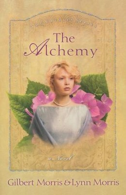 The Alchemy, The Creole Series #3   -     By: Gilbert Morris