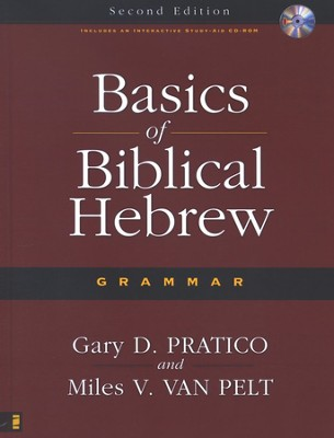 Basics of Biblical Hebrew Grammar, Second Edition with CD-ROM  -     By: Gary D. Pratico, Miles V. Van Pelt