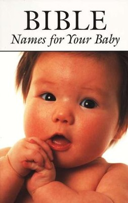 Bible Names for Your Baby   -     By: Joy Gardner, Paul Gardner