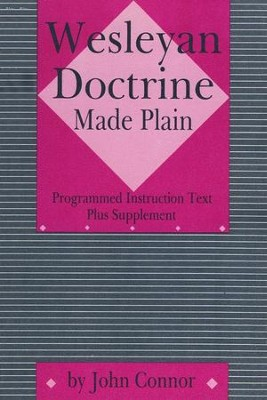 Wesleyan Doctrine Made Plain  -     By: John H. Connor