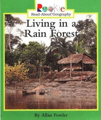 Living in a Rain Forest   -     By: Allan Fowler