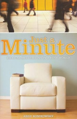 Just a Minute   -     By: Andy Bonikowsky