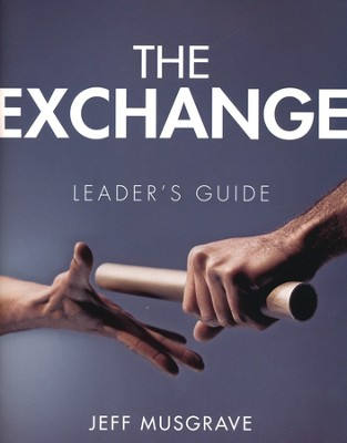 The Exchange Leader's Guide   -     By: Jeff Musgrave