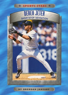 Derek Jeter: Shortstop Sensation   -     By: Brendan January