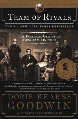 Team of Rivals: The Political Genius of Abraham Lincoln  -     By: Doris Kearns Goodwin