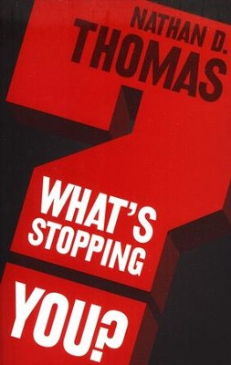 What's Stopping You?   -     By: Nathan D. Thomas