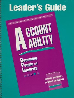 Accountability: Becoming People of Integrity - Leader's Guide  -     By: Wayne Schmidt