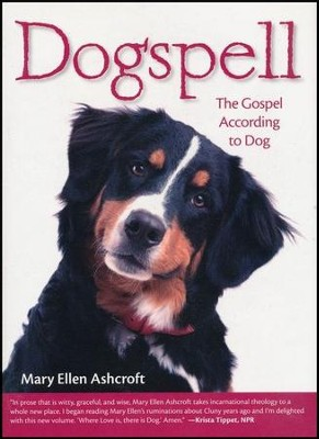 Dogspell: The Gospel According to Dog  -     By: Mary Ellen Ashcroft