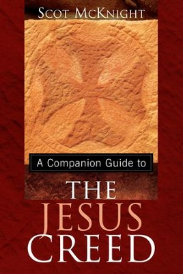 A Companion Guide to The Jesus Creed - eBook  -     By: Scot McKnight