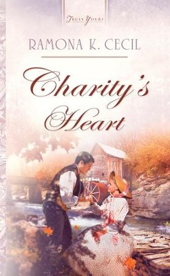 Charity's Heart - eBook  -     By: Ramona K. Cecil