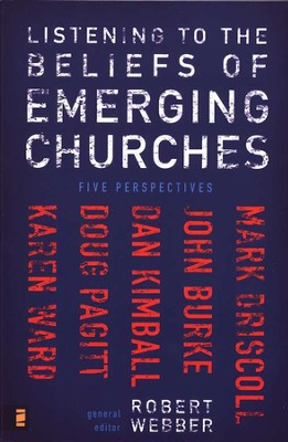 Listening to the Beliefs of Emerging Churches  -     By: Robert E. Webber