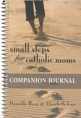 Small Steps for Catholic Moms Companion Journal  -     By: Danielle Bean, Elizabeth Foss
