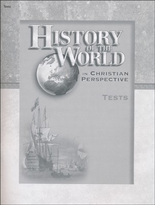 History of the World in Christian Perspective Tests   -