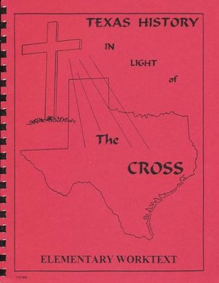 Texas History In Light Of The Cross, Elementary Worktext   -     By: Sarah Crain