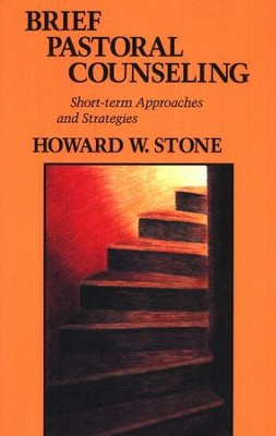 Brief Pastoral Counseling: Short-Term Approaches and  Strategies  -     By: Howard W. Stone