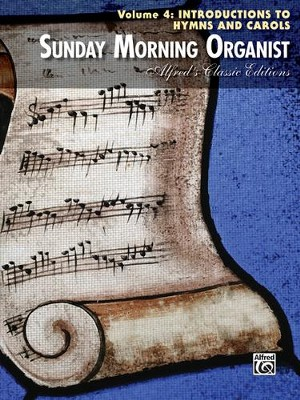 Introductions to Hymns & Carols Sunday Morning Organist, Volume 4  -