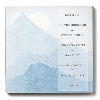 Go Tell It On The Mountain Wall Art  -