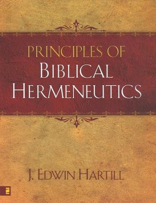 Principles of Biblical Hermeneutics  -     By: J. Edwin Hartill
