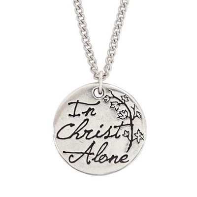 In Christ Alone--Pewter Pendant   -