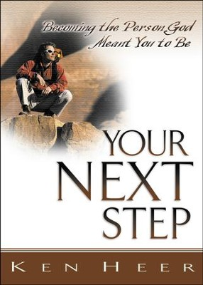 Your Next Step: Becoming the Person God Meant You to Be  - Slightly Imperfect  -