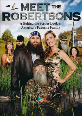 Meet the Robertsons: A Behind-the-Scenes Look at America's Favorite Family  -     By: Duck Dynasty
