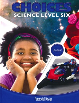 ACSI Elementary Science: Choices Student Text, Grade/Level 6   -