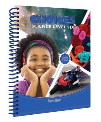 ACSI Elementary Science: Choices Teacher's Edition, Grade/Level 6   -