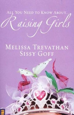 Raising Girls  -     By: Melissa Trevathan, Sissy Goff