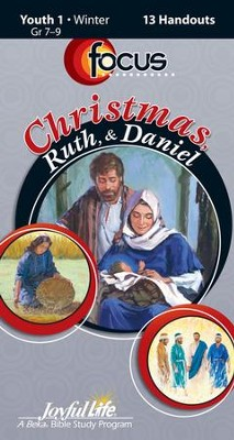 Christmas, Ruth, & Daniel Youth 1 (Grades 7-9) Focus (Student Handout)  -