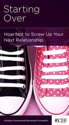 Starting Over: How Not to Screw Up Your Next Relationship  -     By: William P. Smith
