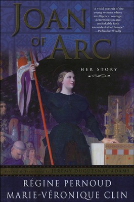Joan of Arc: Her Story   -     By: Regine Pernoud, Marie-Veronique Clin