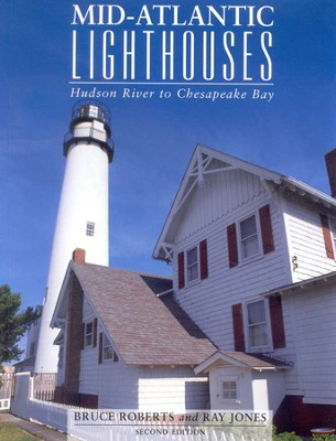 Mid-Atlantic Lighthouses, Second Edition   -     By: Bruce Roberts, Ray Jones