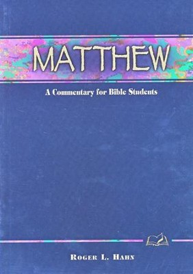 Matthew: A Commentary for Bible Students   -     By: Roger Hahn