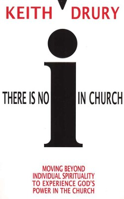 There Is No I In Church     -     By: Keith Drury