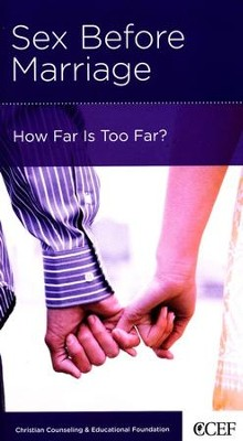 Sex Before Marriage: How Far Is Too Far?   -     By: Timothy S. Lane