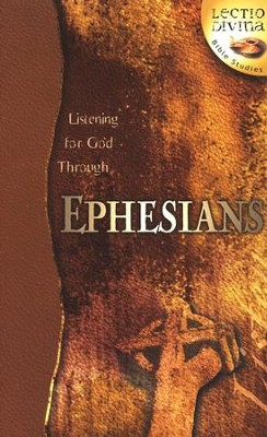 Listening to God Through Ephesians,  Lectio Divina Bible Studies   -