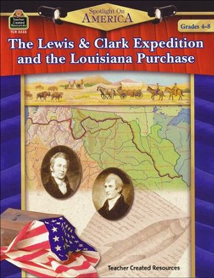 Spotlight on America: The Lewis & Clark Expedition and the  Louisiana Purchase  -
