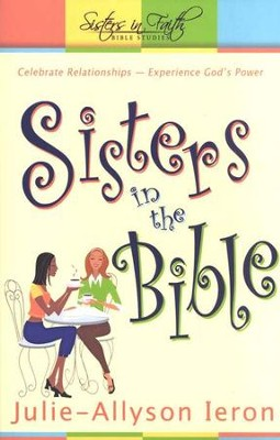 Sisters in the Bible, Sisters in Faith Bible Studies   -     By: Julie Allyson-Ieron