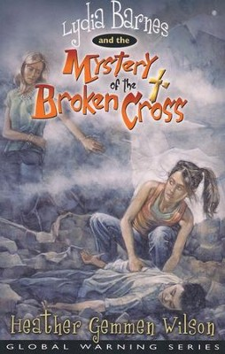 Lydia Barnes and the Mystery of the Broken Cross  -     By: Heather Gemmen Wilson