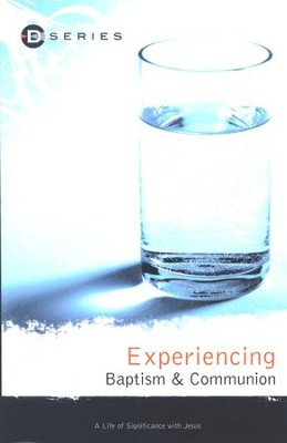 Experiencing Baptism & Communion  -