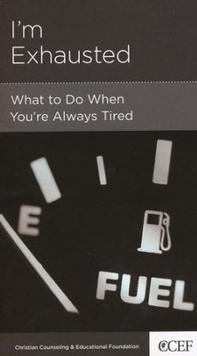 I'm Exhausted: What to Do When You're Always Tired  -     By: David Powlison