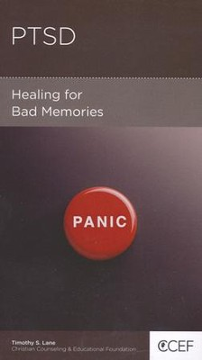 Post Traumatic Stress Disorder: Healing for Bad Memories  -     By: Timothy S. Lane