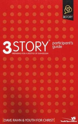 3 Story Curriculum for Students Participant's Guide: Preparing Teenagers for a Lifestyle of Evangelism  -     Edited By: Youth for Christ