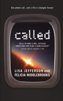Called: Hello, my name is Mrs. Jefferson. I understand your plane is being hijacked. 9:45 AM, Flight 93, September 11, 2001  -     By: Lisa Jefferson, Felicia Middlebrooks