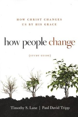 How People Change, Study Guide, Updated Cover   -     By: Timothy S. Lane, Paul David Tripp