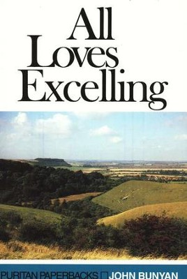All Loves Excelling   -     By: John Bunyan
